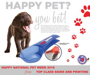 Top Class Signs and Printing Pet Week 2016 Promotional Items