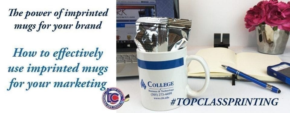 Top Class Signs and Printing The power of imprinted mugs for your brand